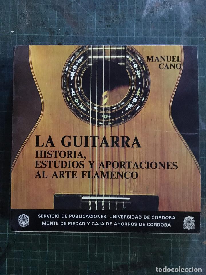 LA GUITARRA. HISTORIA, ESTUDIOS Y APORTACIONES AL ARTE FLAMENCO. MANUEL CANO (Libros de Segunda Mano - Historia - Otros)