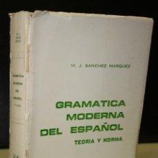 Libros de segunda mano: GRAMÁTICA MODERNA DEL ESPAÑOL. TEORÍA Y NORMA.. Lote 195085438