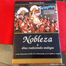 Libros de segunda mano: NOBLEZA Y ÉLITES TRADICIONALES ANÁLOGAS, DE PLINIO CORREA DE OLIVEIRA, 1993, 327 PAGINAS, NUEVO.. Lote 195087375