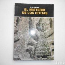 Libros de segunda mano: C.W. CERAM EL MISTERIO DE LOS HITITAS Y98910T. Lote 195087562