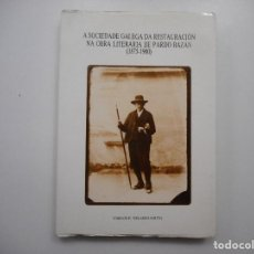 Libros de segunda mano: A SOCIEDADE GALEGA DA RESTAURACIÓN NA OBRA LITERARIA DE PARDO BAZÁN (1875-1900)(EN GALLEGO) Y98919T. Lote 195088920