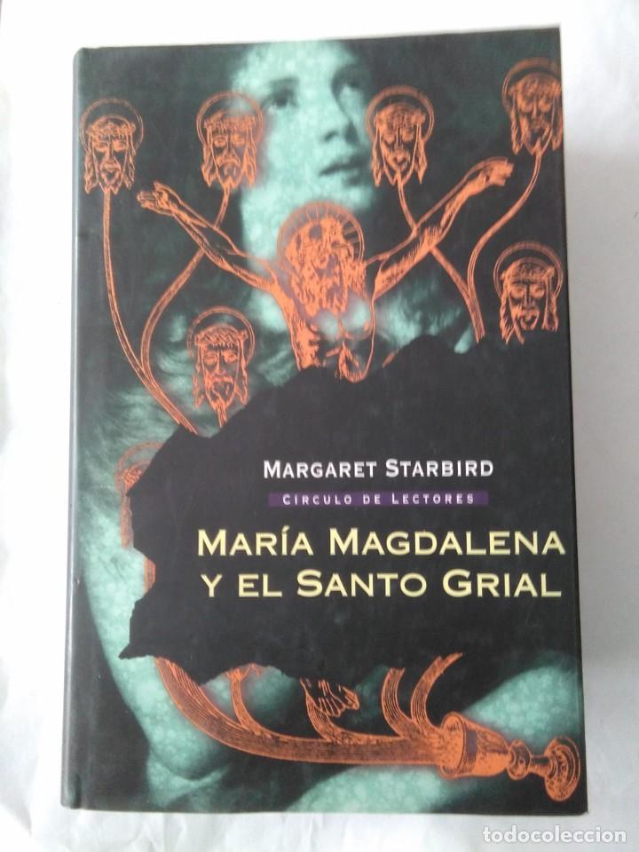 MARIA MAGDALENA Y EL SANTO GRIAL . MARGARET STARBIRD ( CIRCULO DE LECTORES ) (Libros de Segunda Mano - Parapsicología y Esoterismo - Otros)