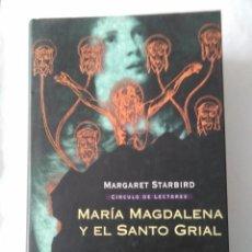 Libros de segunda mano: MARIA MAGDALENA Y EL SANTO GRIAL . MARGARET STARBIRD ( CIRCULO DE LECTORES ). Lote 195090985