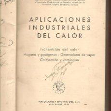 Libros de segunda mano: APLICACIONES INDUSTRIALES DEL CALOR. JUAN ROSICH Y RUBIERA. EDICIONES SPES, 1943. (Z/32). Lote 195091128