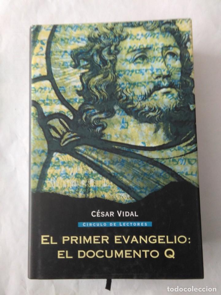 EL PRIMER EVANGELIO: EL DOCUMENTO Q . CESAR VIDAL . (Libros de Segunda Mano - Parapsicología y Esoterismo - Otros)