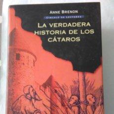 Libros de segunda mano: LA VERDADERA HISTORIA DE LOS CATAROS . ANNE BRENON ( CIRCULO DE LECTORES ) . Lote 195092108