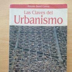Libros de segunda mano: LAS CLAVES DEL URBANISMO. ANTONIO BONET CORREA PLANETA 1995. Lote 195094627