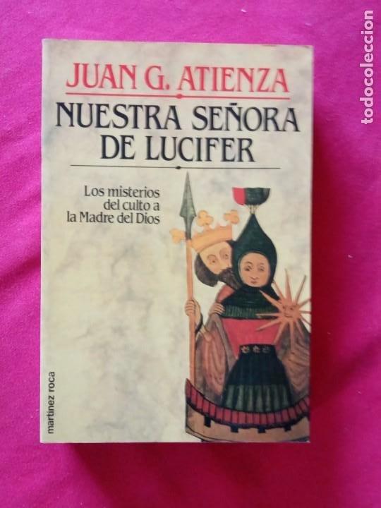 NUESTRA SEÑORA DE LUCIFER- JUAN G. ATIENZA. (Libros de Segunda Mano - Parapsicología y Esoterismo - Otros)