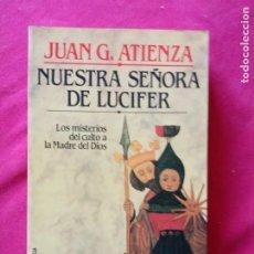 Libros de segunda mano: NUESTRA SEÑORA DE LUCIFER- JUAN G. ATIENZA.. Lote 195095780