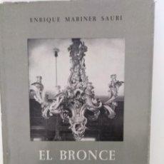 Libros de segunda mano: EL BRONCE EN LA LUZ ENRIQUE MARINER SAURI. Lote 195095885