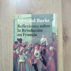 Libros de segunda mano: REFLEXIONES SOBRE LA REVOLUCIÓN FRANCESA. EDMUND BURKE.. Lote 195096705