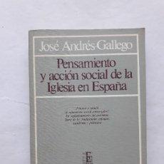 Libros de segunda mano: PENSAMIENTO Y ACCIÓN SOCIAL DE LA IGLESIA EN ESPAÑA. JOSÉ ANDRES-GALLEGO (1984). Lote 195097472