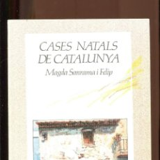 Libros de segunda mano: M. SANRAMA. CASES NATALS DE CATALUNYA. ED. SIROCCO 1985. . Lote 195098987