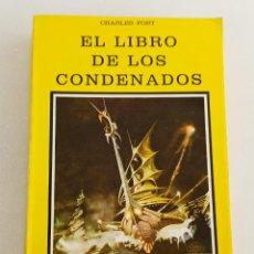 Libros de segunda mano: EL LIBRO DE LOS CONDENADOS. CHARLES FORT. EDICIONES DRONTE. Lote 195099557