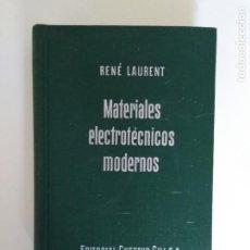Libros de segunda mano: MATERIALES ELECTROTÉCNICOS MODERNOS. Lote 195099613