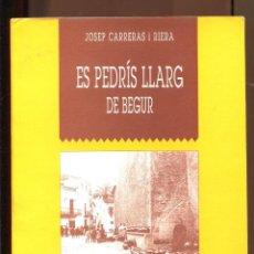 Libros de segunda mano: JOSEP CARRERAS. ES PEDRÍS LLARG DE BEGUR. HISTÒRIA 1995. DEDICAT PER L'AUTOR. Lote 195100538