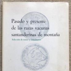 Libros de segunda mano: PASADO Y PRESENTE DE LAS RAZAS VACUNAS SANTANDERINAS DE MONTAÑA - GANADERÍA - CANTABRIA. Lote 195100607