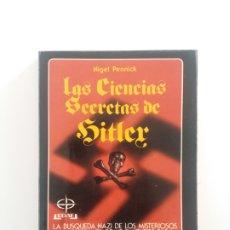 Libros de segunda mano: LAS CIENCIAS SECRETAS DE HITLER NIGEL PENNICK. Lote 195101273