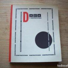 Libros de segunda mano: DADA Y CONSTRUCTIVISMO . CATALOGO EXPOSICION CENTRO DE ARTE REINA SOFIA 1989. Lote 195101417