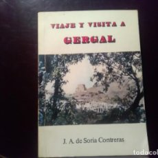 Libros de segunda mano: VIAJE Y VISITA A GERGAL, ALMERIA. JA DE SORIA CONTRERAS 1982.GRAFICAS GUTEMBERG. . Lote 195105073