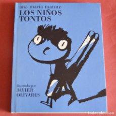 Libros de segunda mano: LOS NIÑOS TONTOS - ANA MARIA MATUTE - DIBUJOS DE JAVIER OLIVARES - MEDIA VACA . Lote 195109321