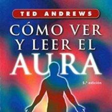 Libros de segunda mano: COMO VER Y LEER EL AURA TED ANDREWS. Lote 195109671