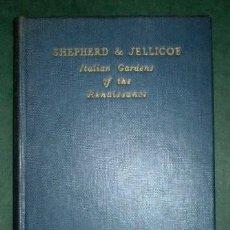 Libros de segunda mano: SHEPHERD, J.C. & JELLICOE, G.A: ITALIAN GARDENS OF THE RENAISSANCE. 1953 (JARDINES). Lote 195110795
