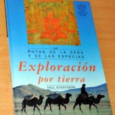 Libros de segunda mano: LAS RUTAS DE LA SEDA Y DE LAS ESPECIAS - EXPLORACIÓN POR TIERRA - PAUL STRATHERN - ED. DEBATE - 1994. Lote 195113238