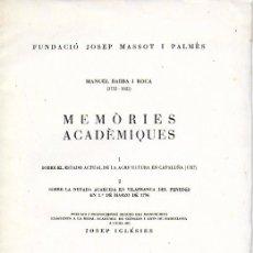Libros de segunda mano: MEMÒRIES ACADÈMIQUES / MANUEL BARBA I ROCA ( 1752-1822). PREF. I TRANSCR. JOSEP IGLÉSIES. DEDICAT X. Lote 195114048