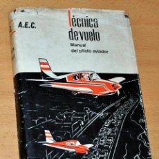 Libros de segunda mano: TÉCNICAS DE VUELO - MANUAL DEL PILOTO AVIADOR - EDITORIAL HISPANO EUROPEA - AÑO 1966.. Lote 195116010