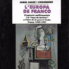 Libros de segunda mano: L' EUROPA DE FRANCO. L' ESQUERRA ANTIFRANQUISTA I LA CAÇA DE BRUIXES A L' INICI DE LA GUERRA FREDA. . Lote 195116067