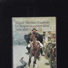 Libros de segunda mano: HISTORIA DE ESPAÑA - LA BURGUESÍA CONSERVADORA - ALFAGUARA VI / ALIANZA EDITORIAL 1978. Lote 195116387