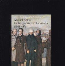Libros de segunda mano: HISTORIA DE ESPAÑA - LA BURGUESÍA REVOLUCIONARI - ALFAGUARA V / ALIANZA EDITORIAL 1978. Lote 195116573
