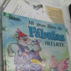 Libros de segunda mano: MI GRAN LIBRO DE FABULAS DE IRIARTE. SUSAETA. Lote 195116745