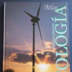 Libros de segunda mano: ATLAS ECOLOGÍA - NUESTRO PLANETA - AUPPER EDICIÓN MMVI. Lote 195117822