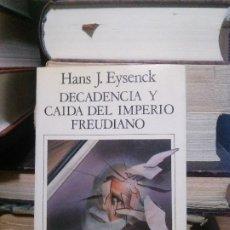 Libros de segunda mano: DECADENCIA Y CAIDA DEL IMPERIO FREUDIANO, HANS J. EYSENCK, EL LABERINTO. Lote 195122335