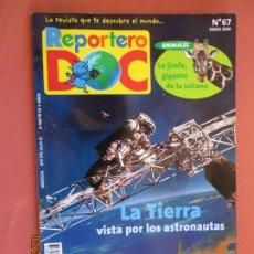 Libros de segunda mano: REPORTERO DOC Nº 67 , ENERO 2000- LA TIERRA VISTA POR LOS ASTRONAUTAS . Lote 195124662