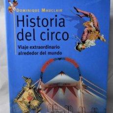Libros de segunda mano: HISTORIA DEL CIRCO, VIAJE EXTRAORDINARIO ALREDEDOR DEL MUNDO.. Lote 195126320