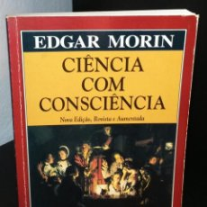 Libros de segunda mano: CIÊNCIA COM CONSCIÊNCIA DE EDGAR MORIN. Lote 195128625