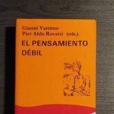 Libros de segunda mano: EL PENSAMIENTO DEBIL GIANNI VATTIMO, PIER ALDO ROVARTI CATEDRA 1988 . Lote 195133413