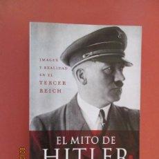 Libros de segunda mano: EL MITO DE HITLER - IMAGEN Y REALIDAD EN EL TERCER REICH - IAN KERSHAW - EDITORIAL PLANETA 2011. Lote 195142377