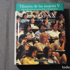 Libros de segunda mano: HISTORIA DE LAS MUJERES V. EL SIGLO XX. GEORGES DUBY Y MICHELLE PERROT. Lote 195143073