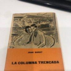 Libros de segunda mano: LA COLUMNA TRENCADA. Lote 195143938