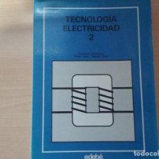 Libros de segunda mano: TECNOLOGÍA ELECTRICIDAD 2. FORMACIÓN PROFESIONAL PRIMER GRADO - SEGUNDO GRADO (EDEBÉ). Lote 195144198
