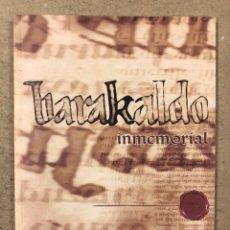 Libros de segunda mano: BARAKALDO INMEMORIAL. MIKEL ALVIRA. AYTO. DE BARAKALDO, 2009. ILUSTRADO. 96 PÁGINAS.. Lote 195144482