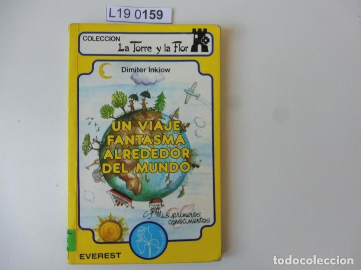 UN VIAJE FÁNTASMA ALREDEDOR DEL MUNDO. DIMITER INKIOW. LA TORRE Y LA FLOR. EVEREST 1987 (Libros de Segunda Mano - Literatura Infantil y Juvenil - Otros)