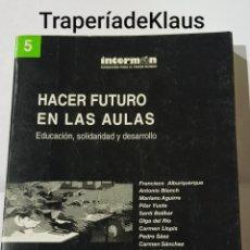 Libros de segunda mano: HACER FUTURO EN LAS AULAS - INTERMON - TDK131. Lote 195145113
