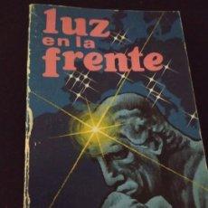 Libros de segunda mano: LUZ EN LA FRENTE. FRANCISCO ARMENTIA MITARTE. Lote 195146377
