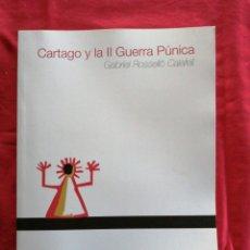 Libros de segunda mano: CARTAGO Y LA II GUERRA PUNICA. GABRIEL ROSELLO CALAFELL. HISTORIA ANTIGUA. Lote 195147550