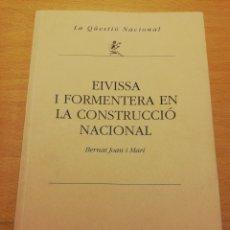 Libros de segunda mano: EIVISSA I FORMENTERA EN LA CONSTRUCCIÓ NACIONAL (BERNAT JOAN I MARÍ). Lote 195147893